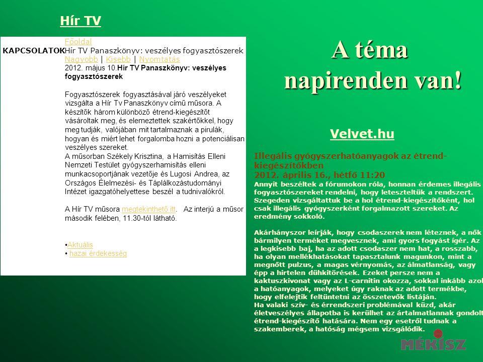 KAPCSOLATOK Főoldal Hír TV Panaszkönyv: veszélyes fogyasztószerek NagyobbNagyobb | Kisebb | NyomtatásKisebbNyomtatás 2012. május 10.Hír TV Panaszkönyv
