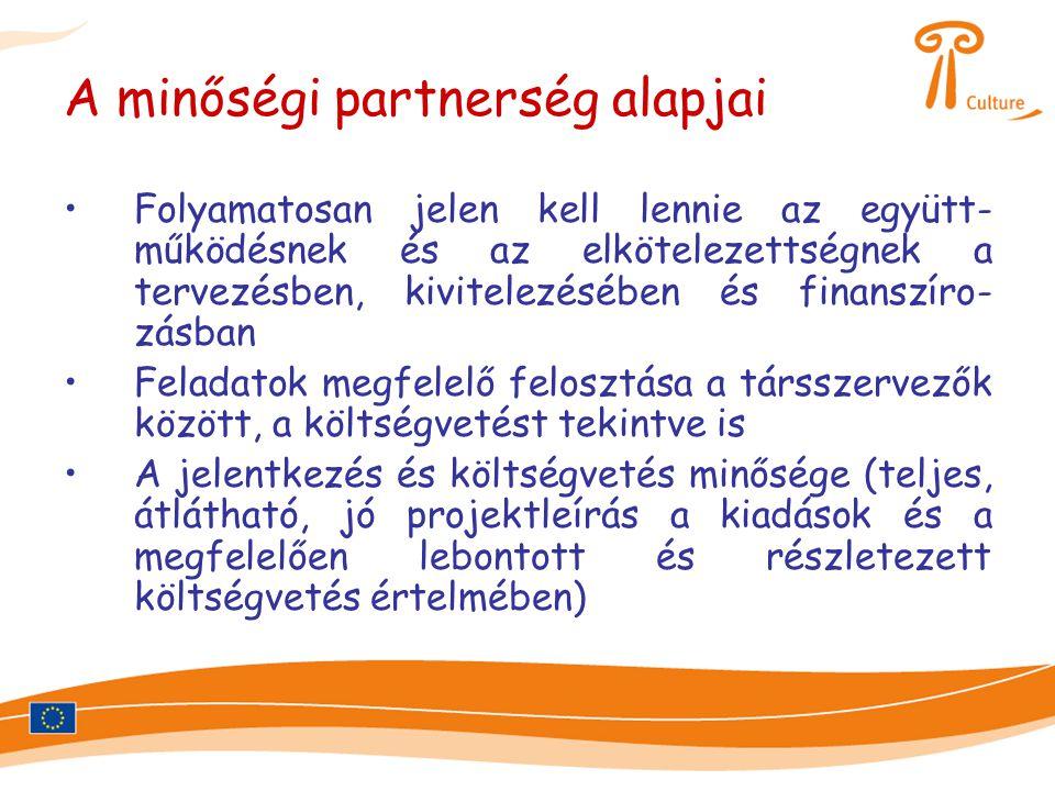 A minőségi partnerség alapjai •Folyamatosan jelen kell lennie az együtt- működésnek és az elkötelezettségnek a tervezésben, kivitelezésében és finansz