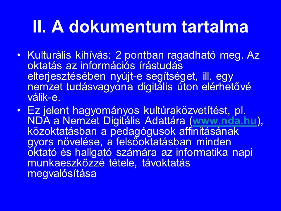 II. A dokumentum tartalma •Kulturális kihívás: 2 pontban ragadható meg.