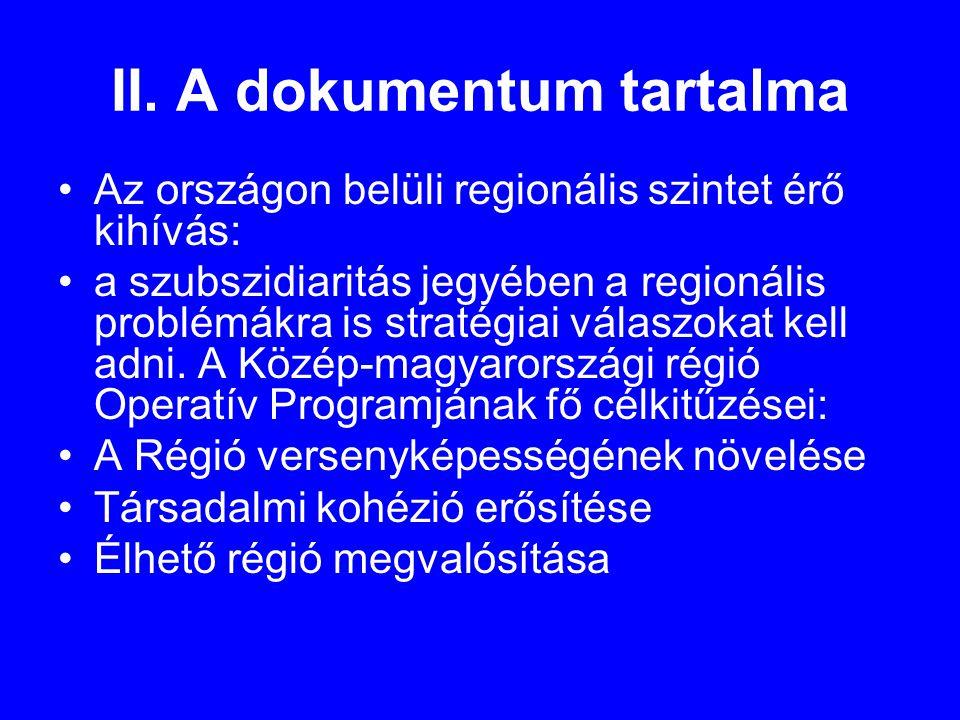 II. A dokumentum tartalma •Az országon belüli regionális szintet érő kihívás: •a szubszidiaritás jegyében a regionális problémákra is stratégiai válas