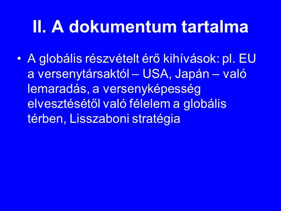 II. A dokumentum tartalma •A globális részvételt érő kihívások: pl.