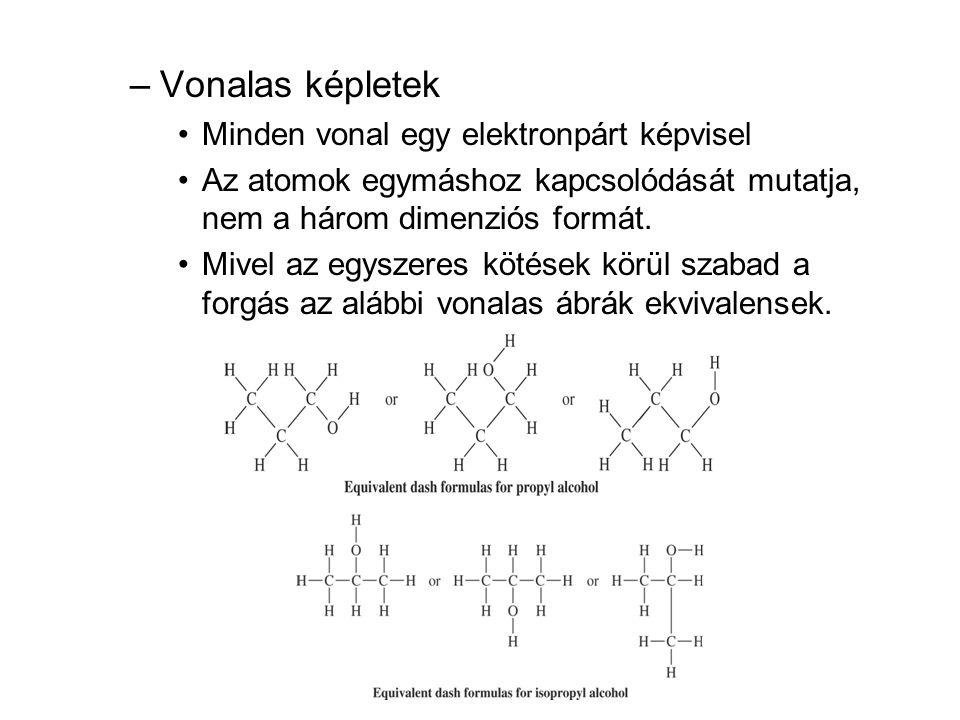 –Vonalas képletek •Minden vonal egy elektronpárt képvisel •Az atomok egymáshoz kapcsolódását mutatja, nem a három dimenziós formát. •Mivel az egyszere