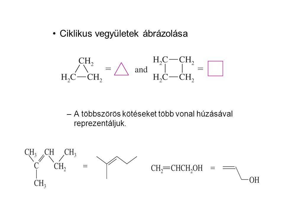•Ciklikus vegyületek ábrázolása –A többszörös kötéseket több vonal húzásával reprezentáljuk.