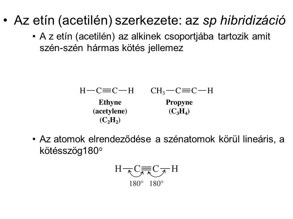 •Az etín (acetilén) szerkezete: az sp hibridizáció •A z etín (acetilén) az alkinek csoportjába tartozik amit szén-szén hármas kötés jellemez •Az atomo