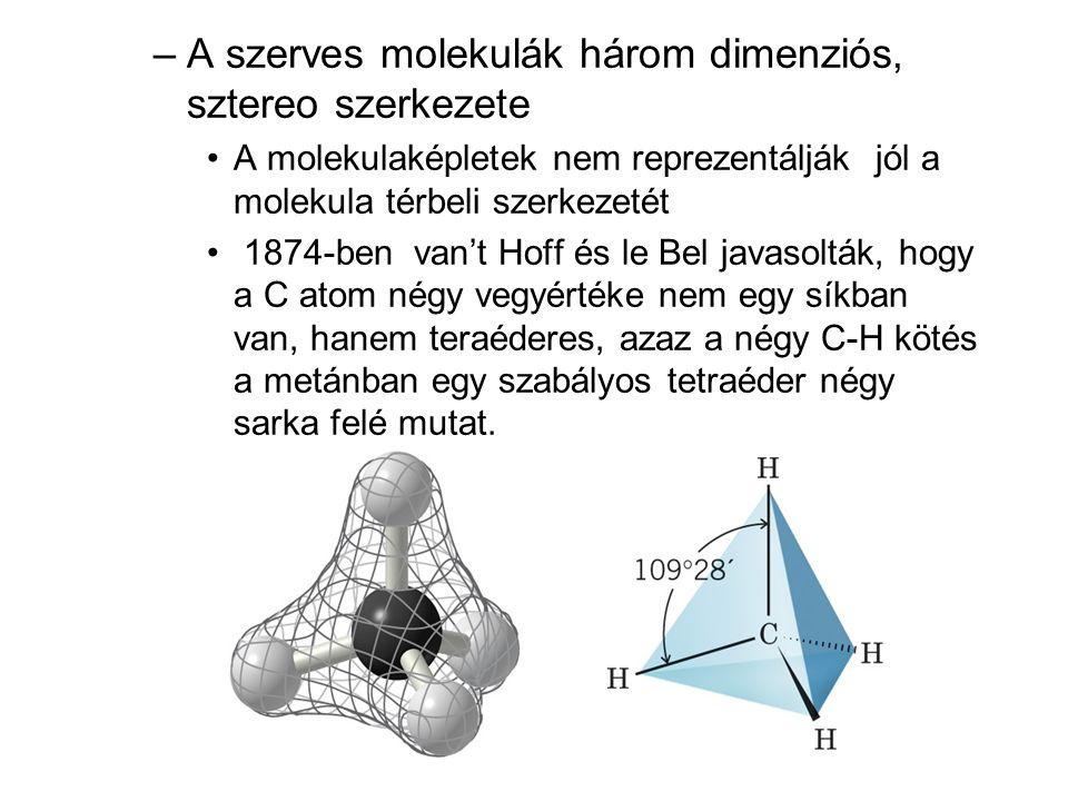 –A szerves molekulák három dimenziós, sztereo szerkezete •A molekulaképletek nem reprezentálják jól a molekula térbeli szerkezetét • 1874-ben van't Ho