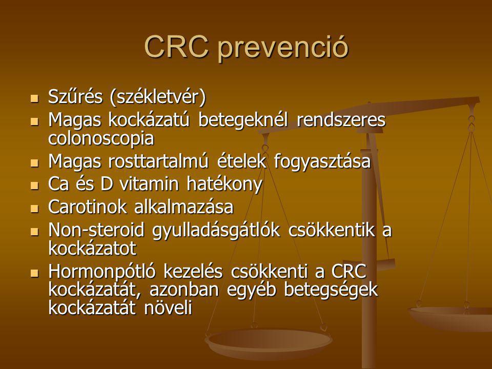 CRC prevenció  Szűrés (székletvér)  Magas kockázatú betegeknél rendszeres colonoscopia  Magas rosttartalmú ételek fogyasztása  Ca és D vitamin hat