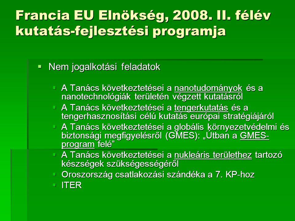 Francia EU Elnökség, 2008. II. félév kutatás-fejlesztési programja  Nem jogalkotási feladatok  A Tanács következtetései a nanotudományok és a nanote