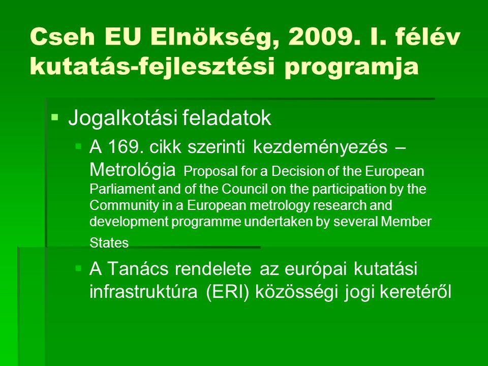 Cseh EU Elnökség, 2009. I. félév kutatás-fejlesztési programja   Jogalkotási feladatok   A 169. cikk szerinti kezdeményezés – Metrológia Proposal