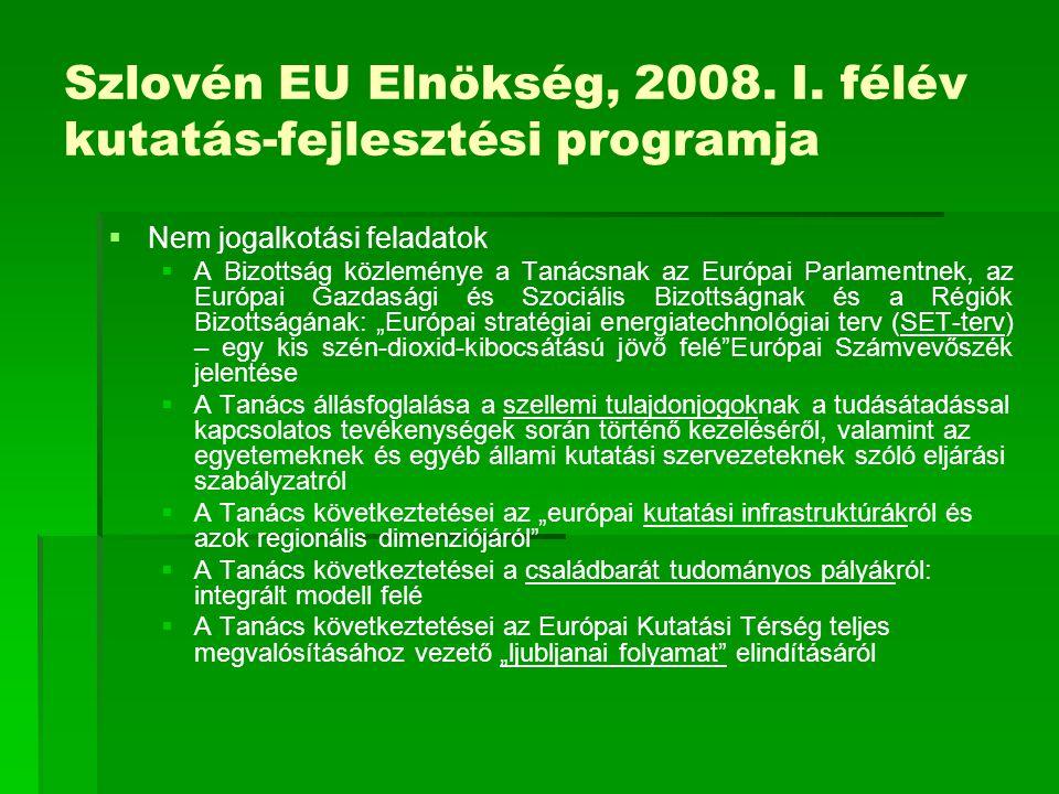 Szlovén EU Elnökség, 2008. I. félév kutatás-fejlesztési programja   Nem jogalkotási feladatok   A Bizottság közleménye a Tanácsnak az Európai Parl