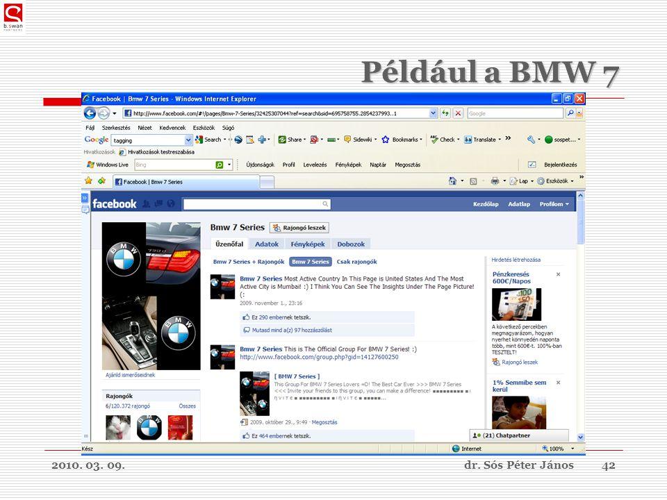 2010. 03. 09.dr. Sós Péter János42 Például a BMW 7