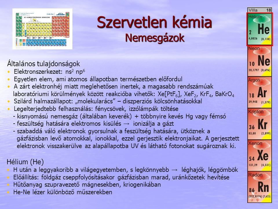 Szervetlen kémia Nemesgázok Általános tulajdonságok • Elektronszerkezet: ns 2 np 6 • Egyetlen elem, ami atomos állapotban természetben előfordul • A z