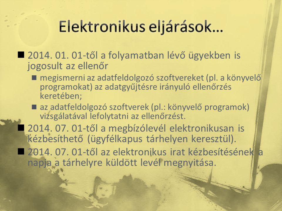  2014. 01. 01-től a folyamatban lévő ügyekben is jogosult az ellenőr  megismerni az adatfeldolgozó szoftvereket (pl. a könyvelő programokat) az adat