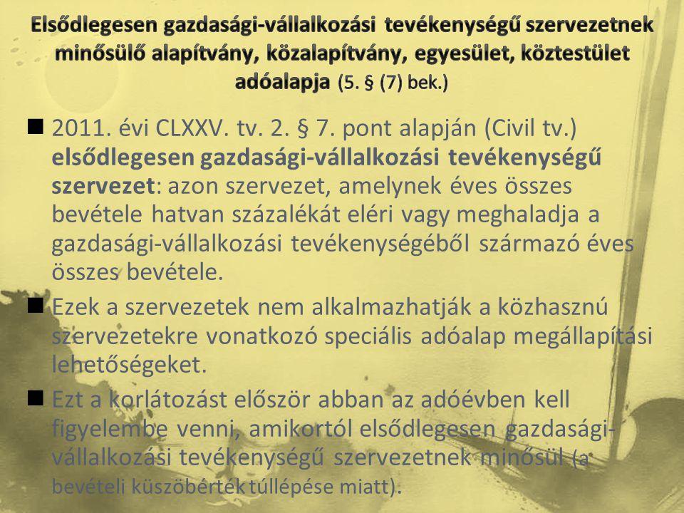  2011. évi CLXXV. tv. 2. § 7. pont alapján (Civil tv.) elsődlegesen gazdasági-vállalkozási tevékenységű szervezet: azon szervezet, amelynek éves össz