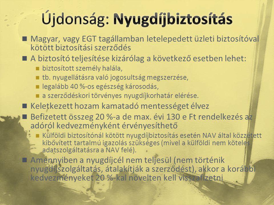  Magyar, vagy EGT tagállamban letelepedett üzleti biztosítóval kötött biztosítási szerződés  A biztosító teljesítése kizárólag a következő esetben l