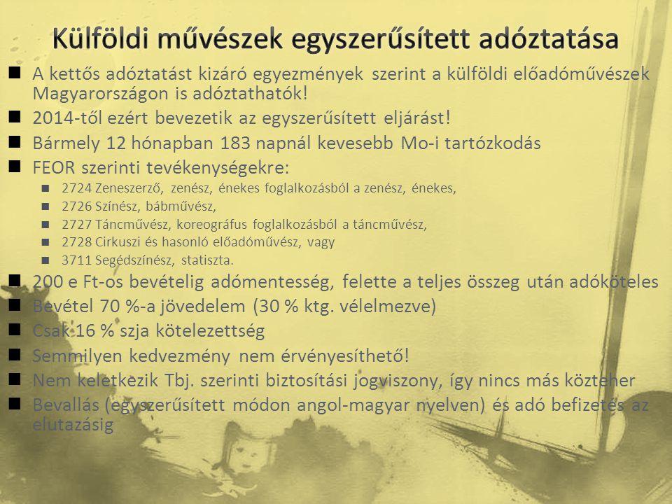  A kettős adóztatást kizáró egyezmények szerint a külföldi előadóművészek Magyarországon is adóztathatók!  2014-től ezért bevezetik az egyszerűsítet