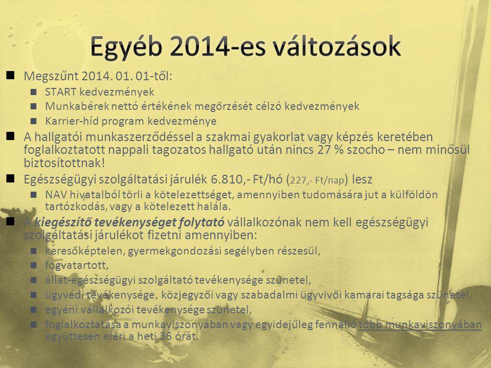  Megszűnt 2014. 01. 01-től:  START kedvezmények  Munkabérek nettó értékének megőrzését célzó kedvezmények  Karrier-híd program kedvezménye  A hal