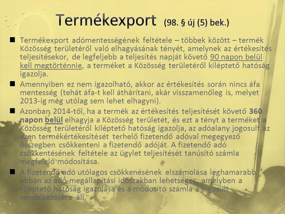  Termékexport adómentességének feltétele – többek között – termék Közösség területéről való elhagyásának tényét, amelynek az értékesítés teljesítések