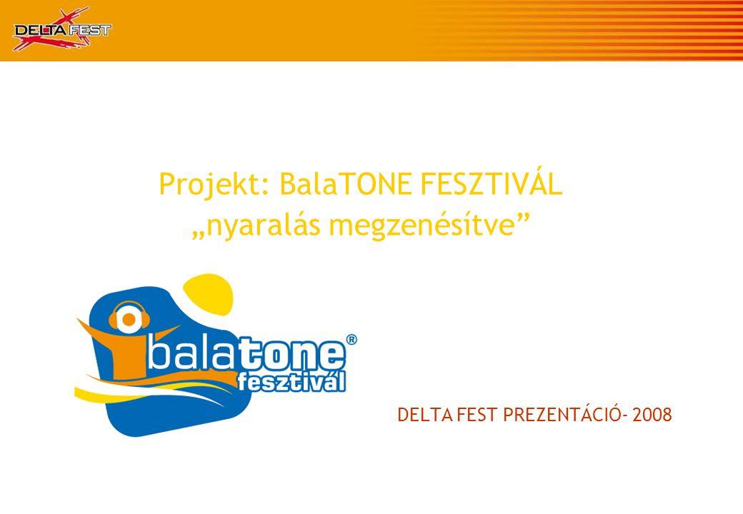 """DELTA FEST PREZENTÁCIÓ- 2008 Projekt: BalaTONE FESZTIVÁL """"nyaralás megzenésítve"""""""