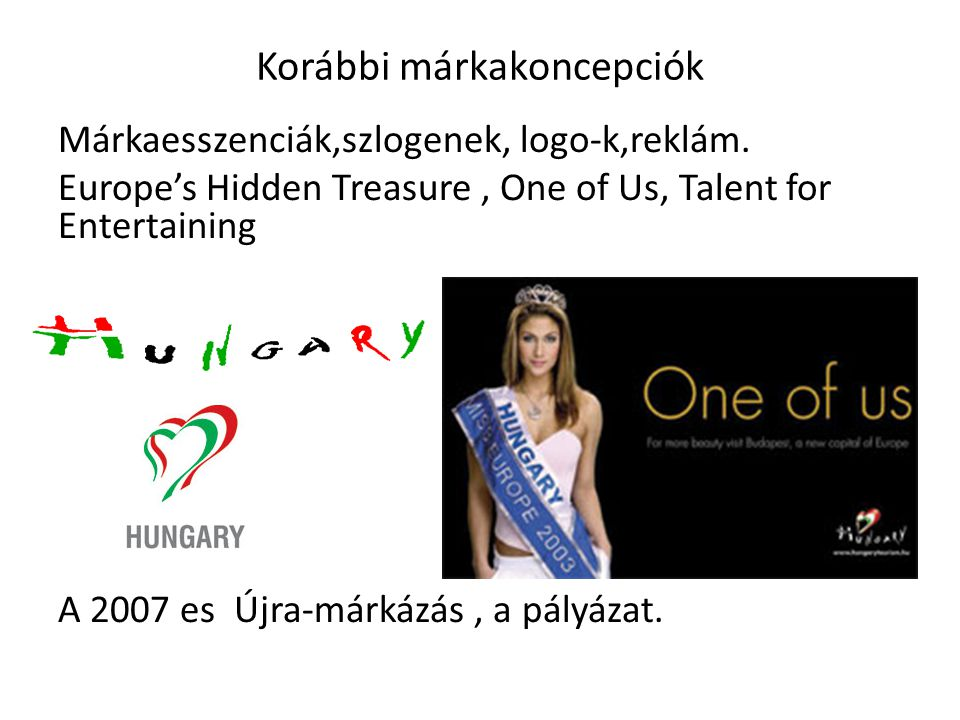 Korábbi márkakoncepciók Márkaesszenciák,szlogenek, logo-k,reklám.