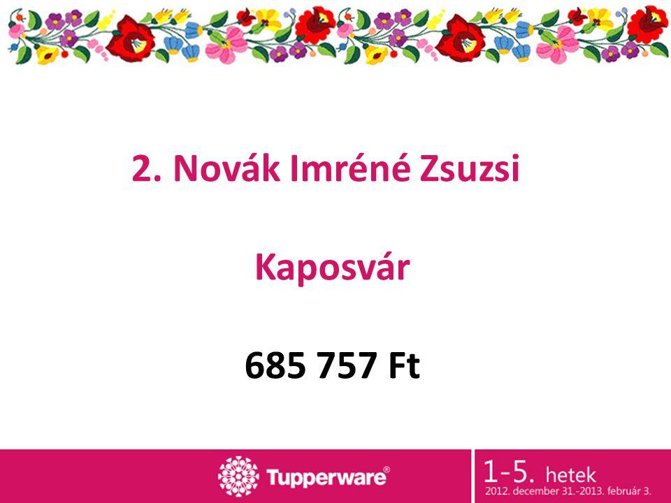 2. Novák Imréné Zsuzsi Kaposvár 685 757 Ft