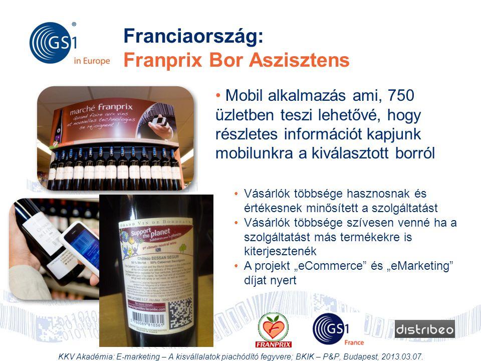 © 2012 GS1 Driving Momentum Together Franciaország: Franprix Bor Aszisztens • Mobil alkalmazás ami, 750 üzletben teszi lehetővé, hogy részletes inform