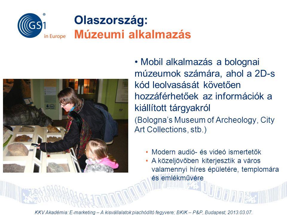 © 2012 GS1 Driving Momentum Together Olaszország: Múzeumi alkalmazás • Mobil alkalmazás a bolognai múzeumok számára, ahol a 2D-s kód leolvasását követ