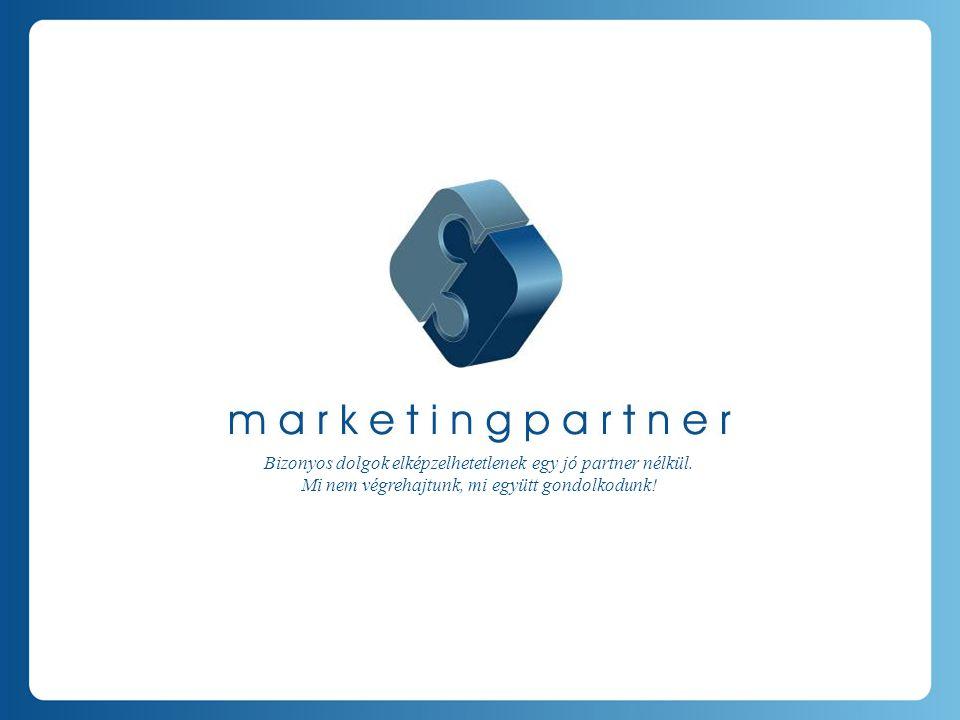 Mitől más.A Marketing Partner Kft. tulajdonosok vezette full service marketing kommunikációs cég.