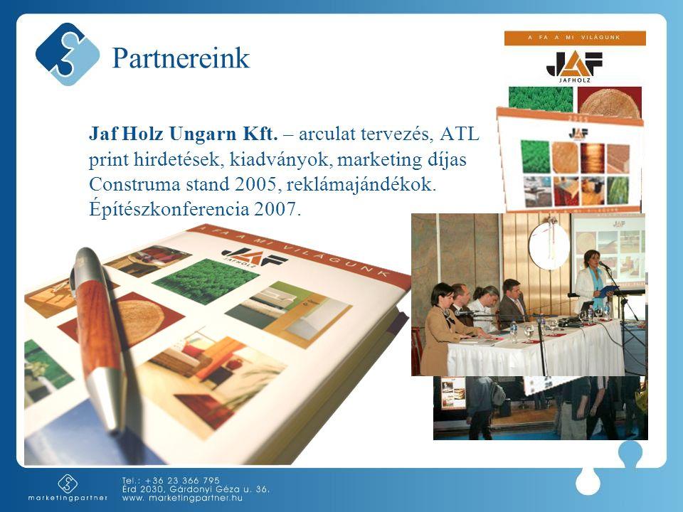 Partnereink Jaf Holz Ungarn Kft. – arculat tervezés, ATL print hirdetések, kiadványok, marketing díjas Construma stand 2005, reklámajándékok. Építészk