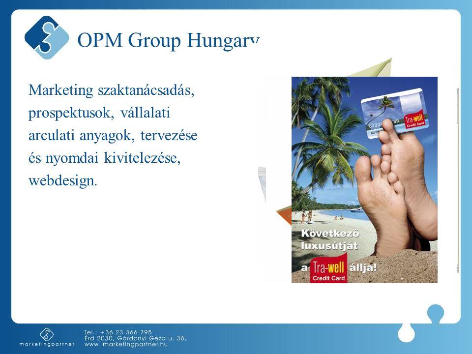 OPM Group Hungary Marketing szaktanácsadás, prospektusok, vállalati arculati anyagok, tervezése és nyomdai kivitelezése, webdesign.
