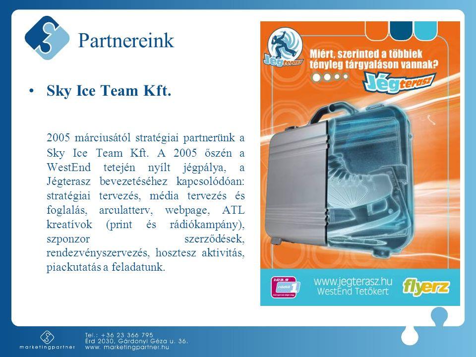 Partnereink •Sky Ice Team Kft. 2005 márciusától stratégiai partnerünk a Sky Ice Team Kft. A 2005 őszén a WestEnd tetején nyílt jégpálya, a Jégterasz b