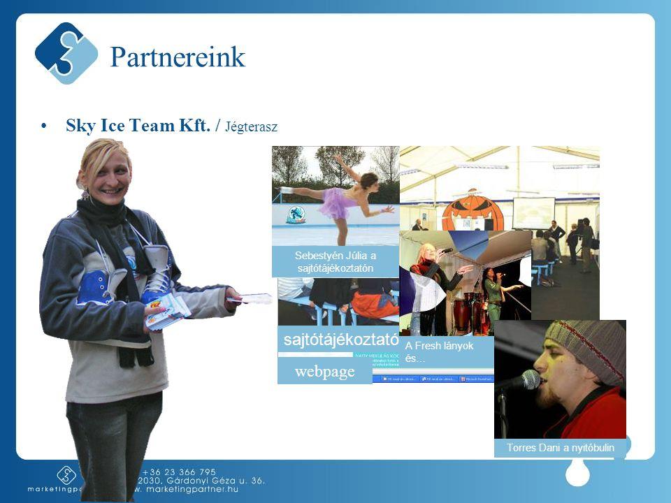 webpage sajtótájékoztató Partnereink •Sky Ice Team Kft. / Jégterasz A Fresh lányok és… Torres Dani a nyitóbulin Sebestyén Júlia a sajtótájékoztatón