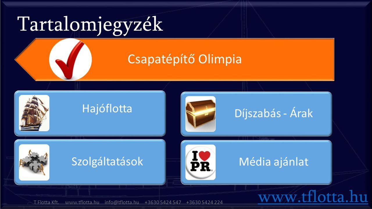 Hajóflotta Szolgáltatások Díjszabás - Árak Média ajánlat Csapatépítő Olimpia www.tflotta.hu T Flotta Kft.