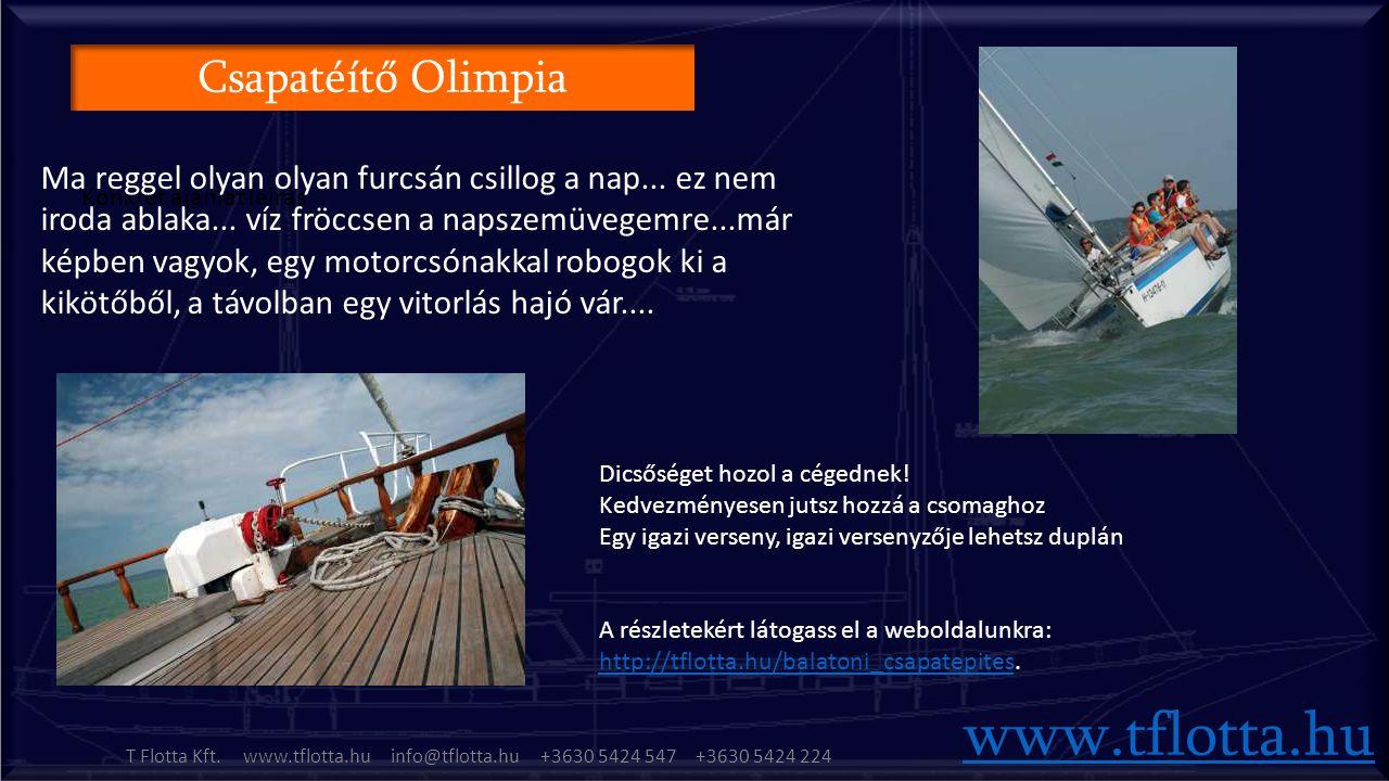 Csapatéítő Olimpia Konkrét ajánlat leírás www.tflotta.hu T Flotta Kft.