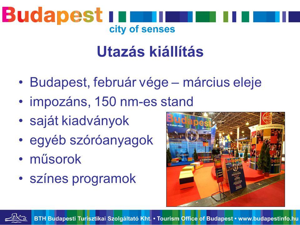 Utazás kiállítás •Budapest, február vége – március eleje •impozáns, 150 nm-es stand •saját kiadványok •egyéb szóróanyagok •műsorok •színes programok