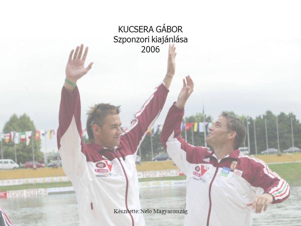 Készítette: Nelo Magyarország KUCSERA GÁBOR Szponzori kiajánlása 2006