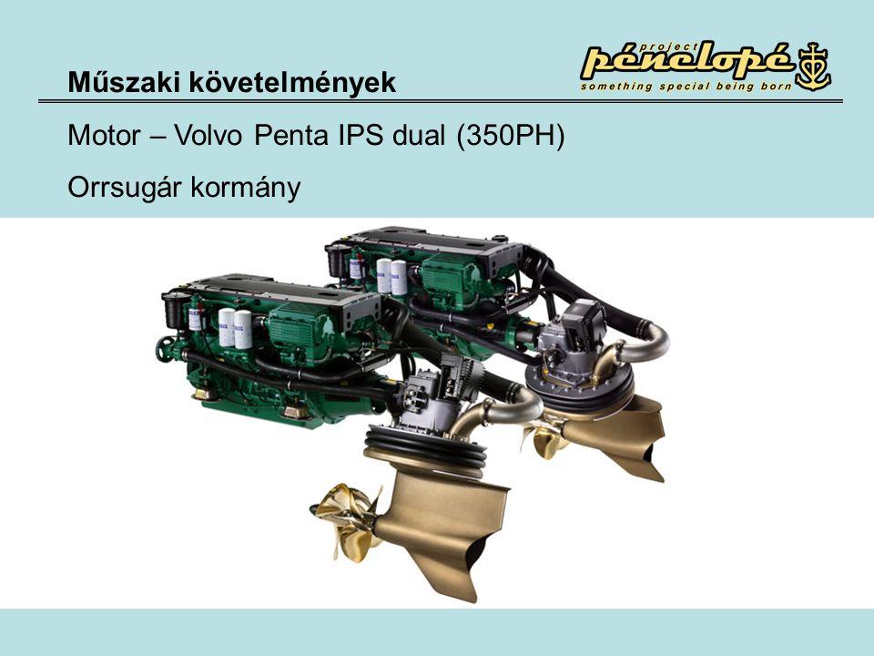 Műszaki követelmények Motor – Volvo Penta IPS dual (350PH) Orrsugár kormány