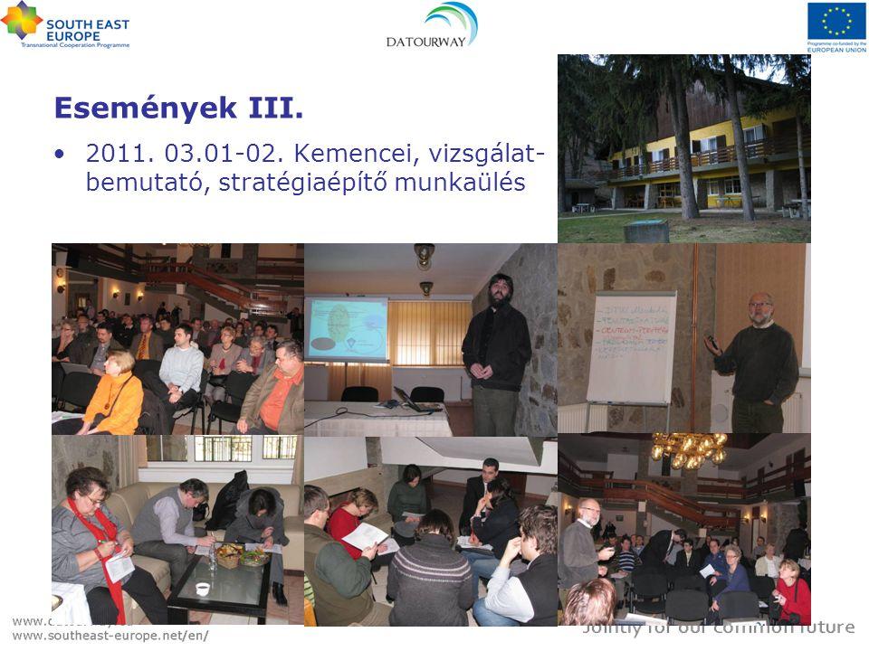 Események III. •2011. 03.01-02. Kemencei, vizsgálat- bemutató, stratégiaépítő munkaülés