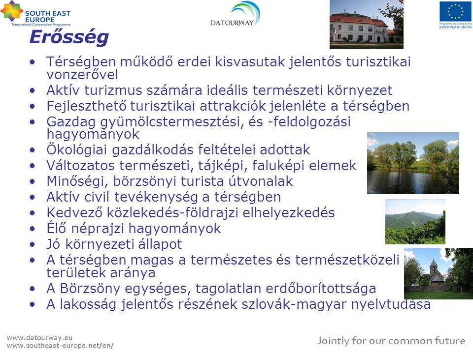 Erősség •Térségben működő erdei kisvasutak jelentős turisztikai vonzerővel •Aktív turizmus számára ideális természeti környezet •Fejleszthető turiszti