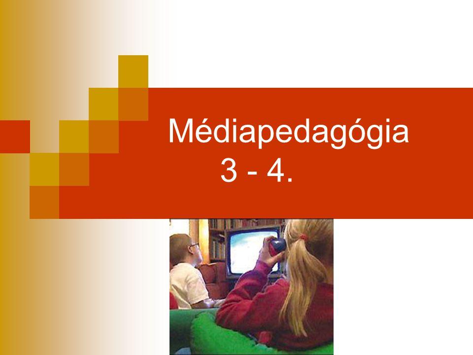 Médiapedagógia 3 - 4.