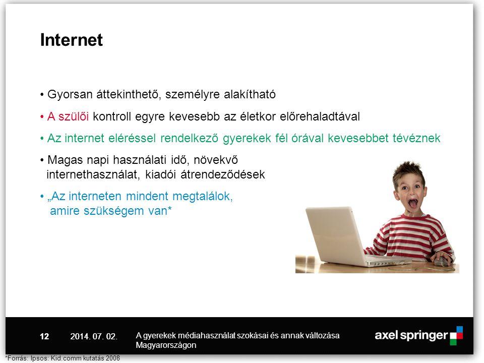 • Gyorsan áttekinthető, személyre alakítható • A szülői kontroll egyre kevesebb az életkor előrehaladtával • Az internet eléréssel rendelkező gyerekek