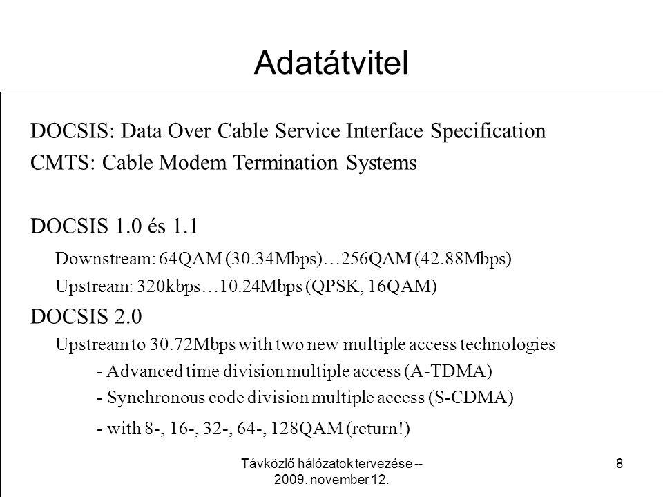 Távközlő hálózatok tervezése -- 2009. november 12. 7 Szabványok, előírások •ME-17-015 Távközlő hálózatok rajzjelei és jelölései •MMD 3-3 Kábeltelevízi