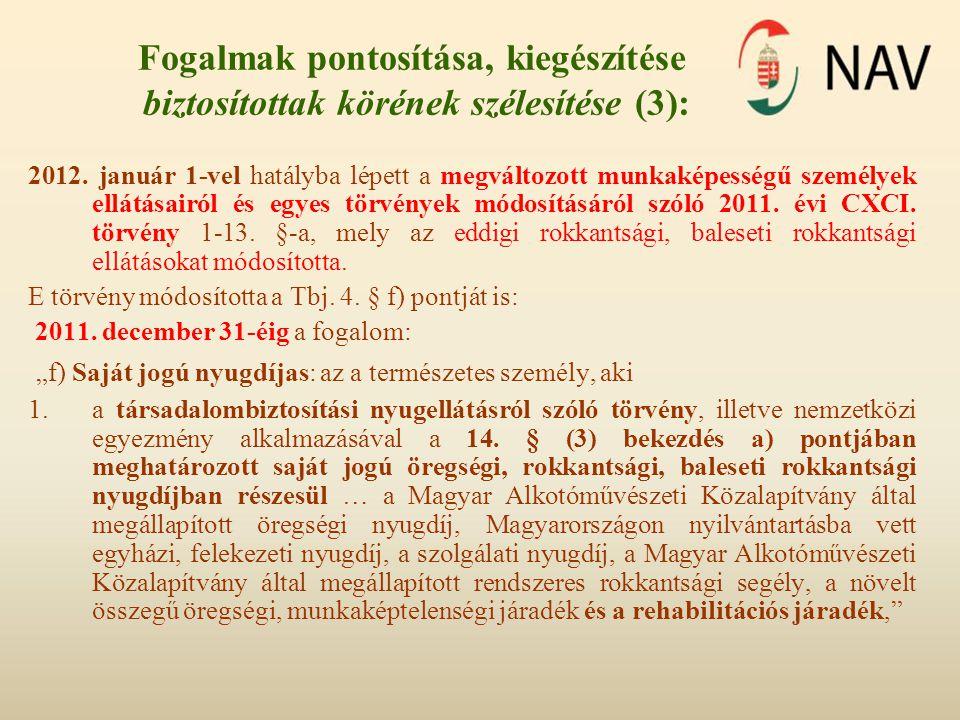 Fogalmak pontosítása, kiegészítése biztosítottak körének szélesítése (3): 2012. január 1-vel hatályba lépett a megváltozott munkaképességű személyek e