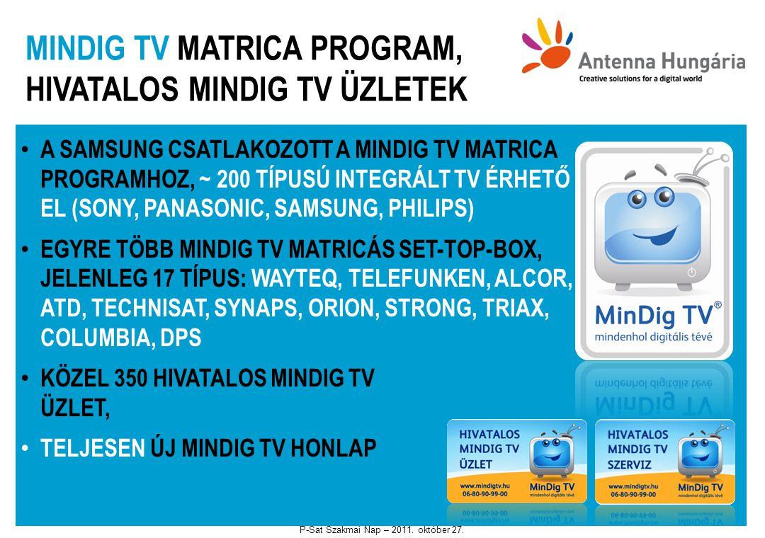 MINDIG TV MATRICA PROGRAM, HIVATALOS MINDIG TV ÜZLETEK • A SAMSUNG CSATLAKOZOTT A MINDIG TV MATRICA PROGRAMHOZ, ~ 200 TÍPUSÚ INTEGRÁLT TV ÉRHETŐ EL (S
