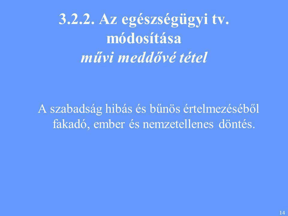 14 3.2.2. Az egészségügyi tv.
