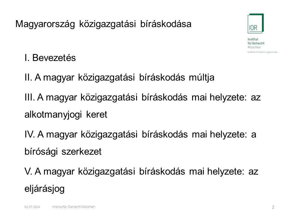 Magyarország közigazgatási bíráskodása I. Bevezetés II.