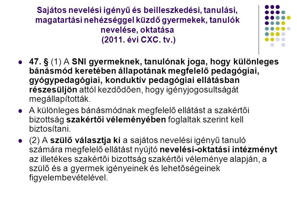 Sajátos nevelési igényű és beilleszkedési, tanulási, magatartási nehézséggel küzdő gyermekek, tanulók nevelése, oktatása (2011. évi CXC. tv.)  47. §