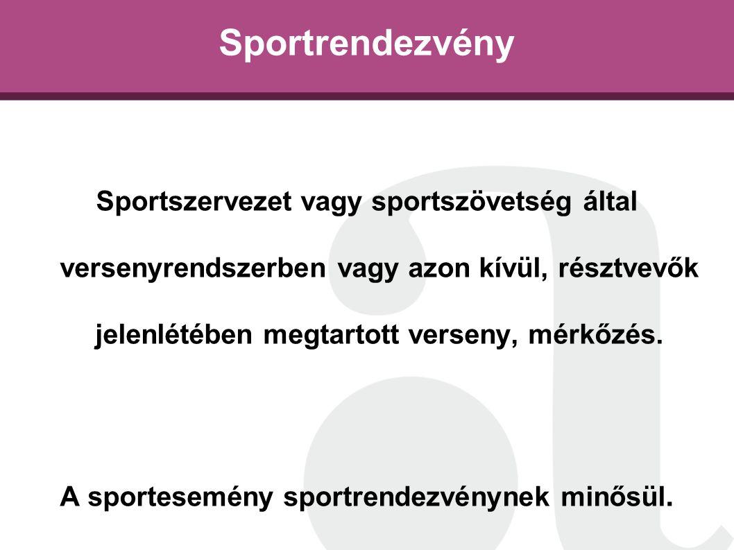 Sportrendezvény Sportszervezet vagy sportszövetség által versenyrendszerben vagy azon kívül, résztvevők jelenlétében megtartott verseny, mérkőzés. A s