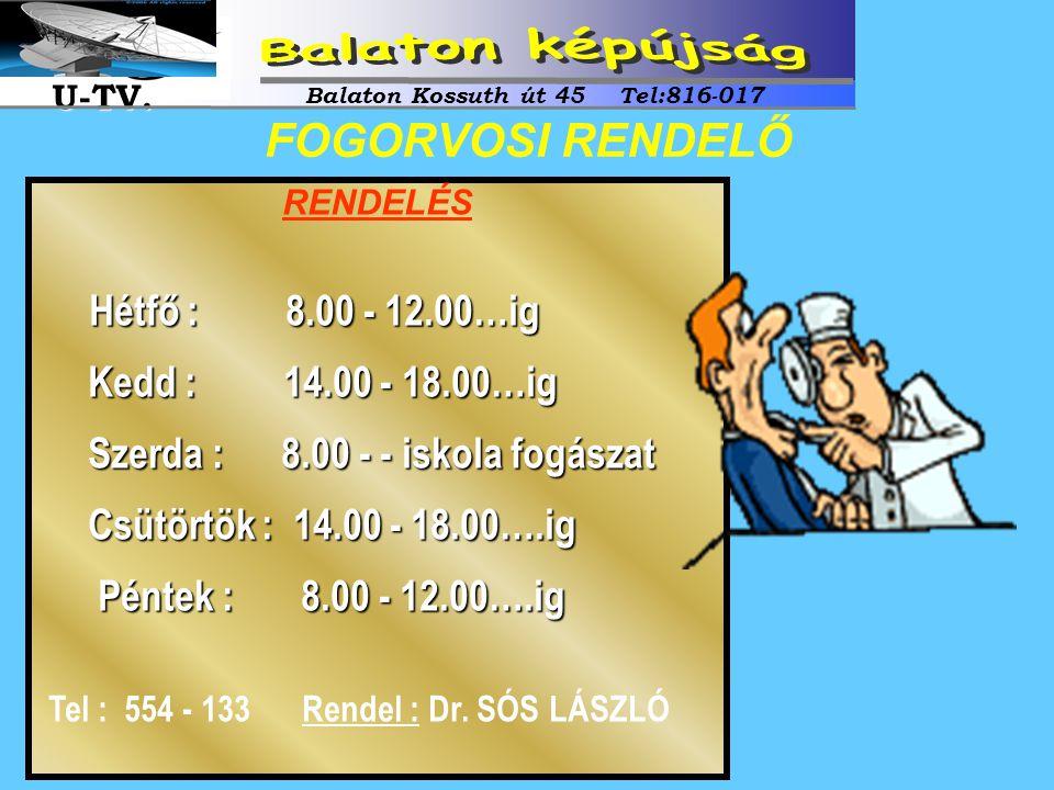 RENDELÉS Hétfő : 8.00 - 12.00…ig Kedd : 14.00 - 18.00…ig Kedd : 14.00 - 18.00…ig Szerda : 8.00 - - iskola fogászat Szerda : 8.00 - - iskola fogászat C