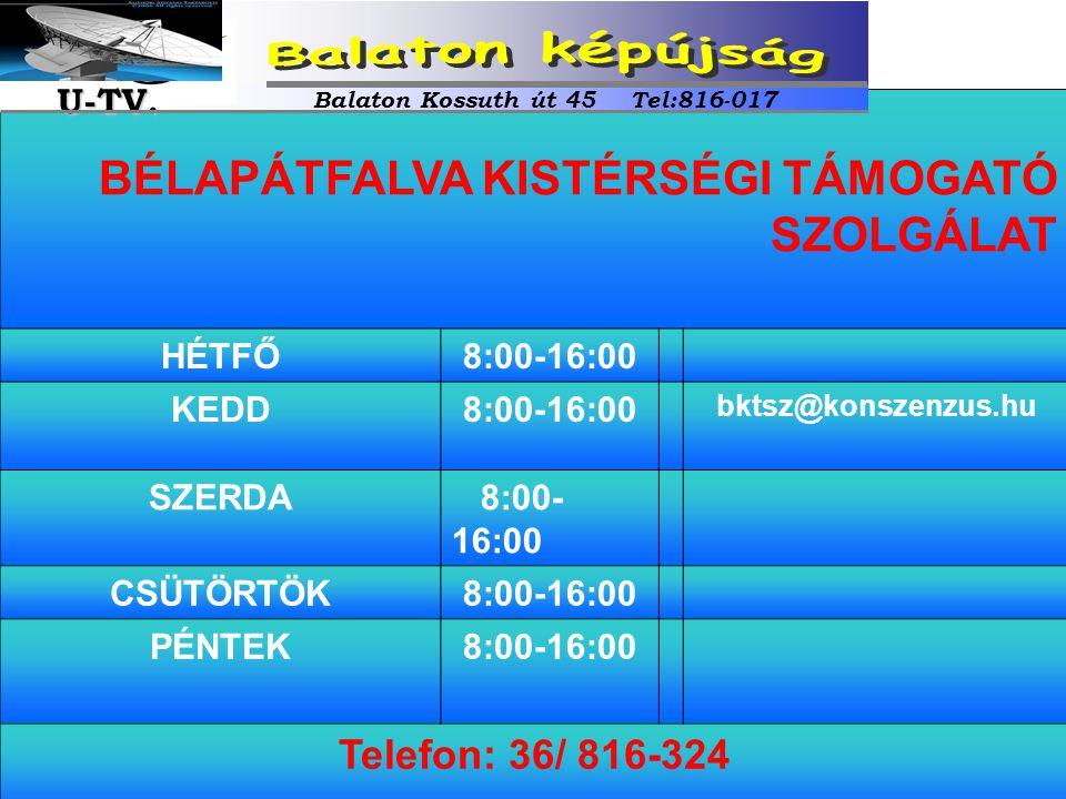 BÉLAPÁTFALVA KISTÉRSÉGI TÁMOGATÓ SZOLGÁLAT HÉTFŐ8:00-16:00 KEDD8:00-16:00 bktsz@konszenzus.hu SZERDA 8:00- 16:00 CSÜTÖRTÖK8:00-16:00 PÉNTEK8:00-16:00