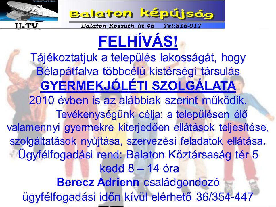 FELHÍVÁS! Tájékoztatjuk a település lakosságát, hogy Bélapátfalva többcélú kistérségi társulás GYERMEKJÓLÉTI SZOLGÁLATA 2010 évben is az alábbiak szer
